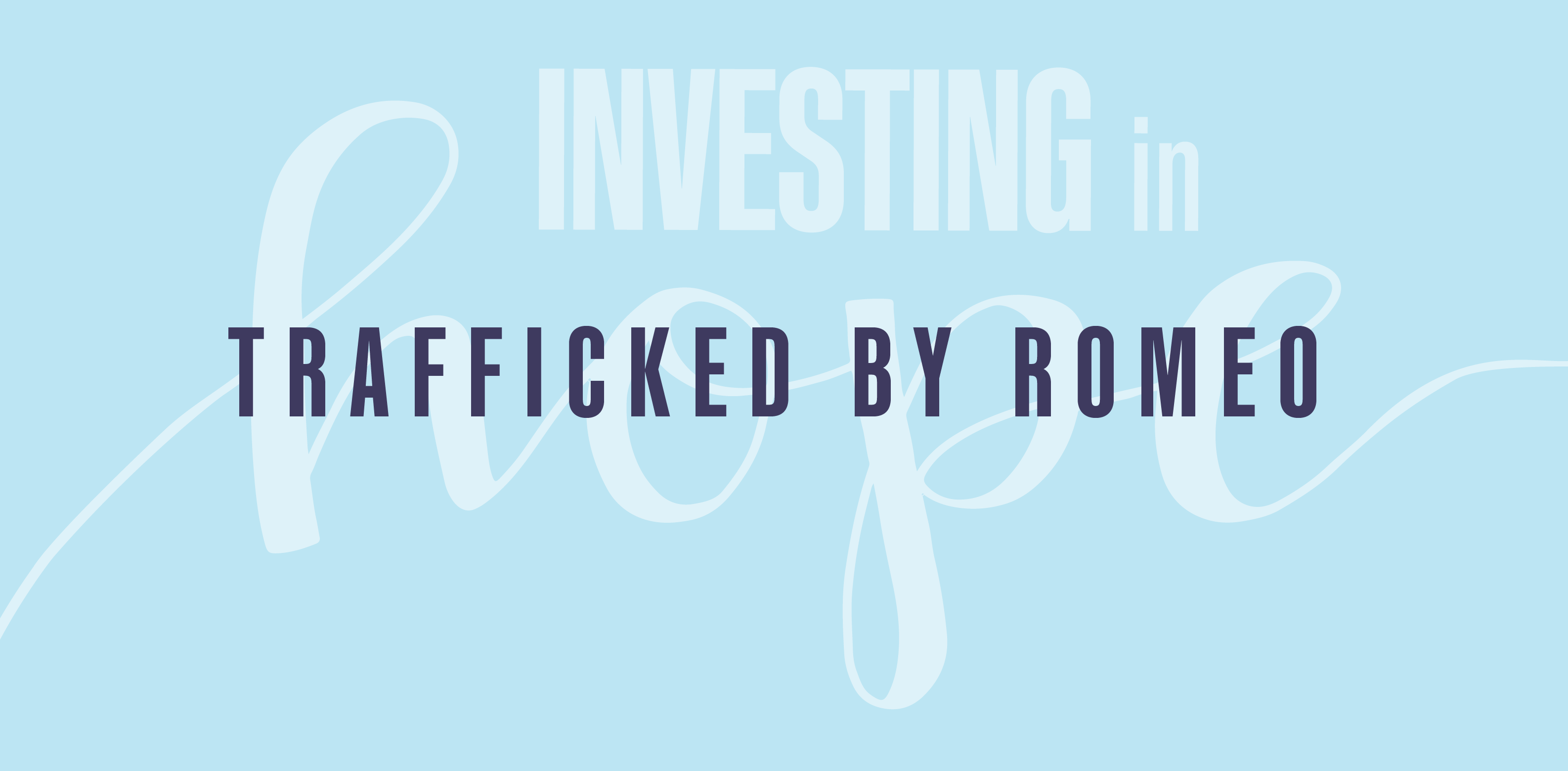 Trafficked By Romeo